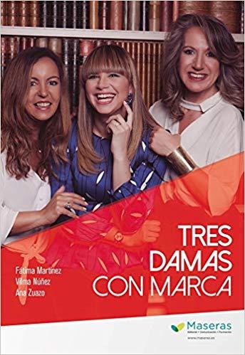 "Libro ""Tres Damas de Marca"" de Fátima Martinez - Ana Zuazo - Vilma Nuñez"