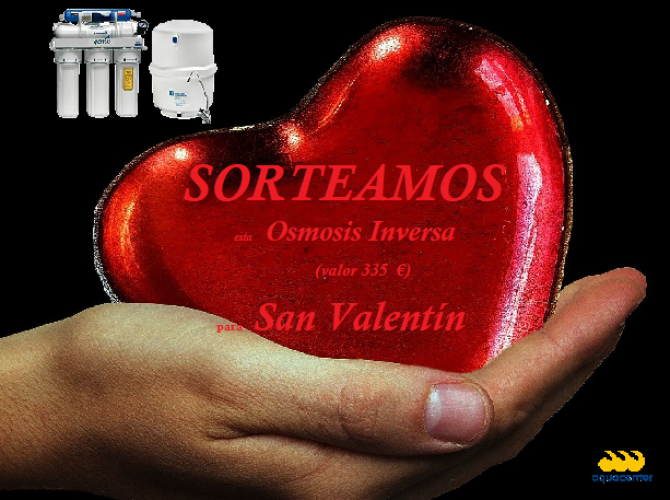 """SORTEAMOS una Osmosis Inversa (valor 335 €) –   Regalamos salud en """"San Valentín"""""""