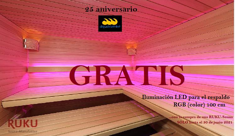 GRATIS : LED para el respaldo con la compra de una Ruku-Sauna (valor 835 €) por el 25 aniversario de JuJuJu Aquacenter